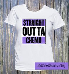 12a119f55 Straight Outta Chemo Hodgkin's Lymphoma Shirts by RibbonRevolution Kidney  Cancer, Colon Cancer, Pancreatic Cancer