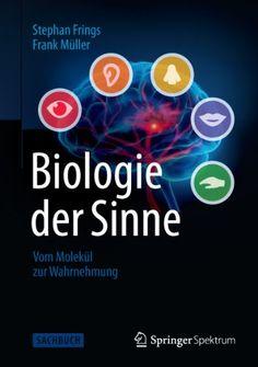 Biologie der Sinne: Vom Molekül zur Wahrnehmung - http://kostenlose-ebooks.1pic4u.com/2015/01/25/biologie-der-sinne-vom-molekuel-zur-wahrnehmung/