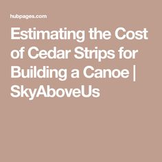 Red Cedar strips are one of the larger components of the total material cost when building a cedar strip canoe. This is an estimate of the cost for Red Cedar strips. Wooden Canoe, Red Cedar, Boat Plans, Boat Building, Water Crafts, Diy And Crafts, How To Plan, Boats, Canoeing