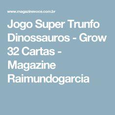 Jogo Super Trunfo Dinossauros - Grow 32 Cartas - Magazine Raimundogarcia