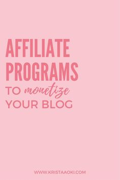 Blogging is the perfect avenue to make your play-thing your pay-thing. One way you can easily monetize your blog is through affiliate marketing programs. Check out this guide to learn the basics of affiliate marketing, how to implement affiliate links in your blog, affiliate marketing for beginners, and affiliate programs to join today! | How to Use Affiliate Marketing to Monetize Your Blog at KristaAoki.com, a lifestyle and travel blog