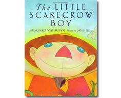 The Little Scarecrow Boy by Margaret Wise Brown, David Diaz (Illustrator). Fall books for kids.
