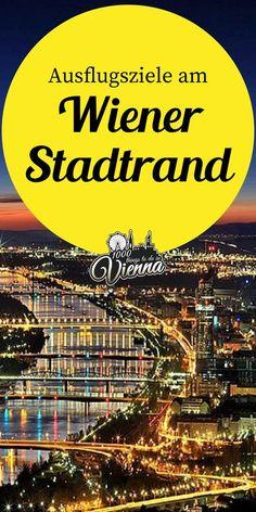 Entdecke Natur und schöne Locations am Stadtrand von Wien Travel Goals, Travel Tips, Koh Lanta Thailand, Vienna, Austria, Adventure, World, Motto, Travelling