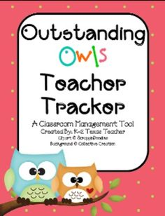 Outstanding Owls Teacher Tracker: A Classroom Management Tool