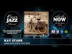 Kay Starr - Mama Goes Where Papa Goes