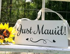 Just Mauid  ~♥~ Measures 11 1/2 long x 6 high x 1/2 thick  ~♥~ Gently distressed edges and lettering  ~♥~ Beautiful sheer ivory ribbon  ~♥~