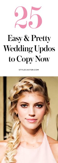25 Easy & Pretty Wedding Updo Hairstyle Ideas to Copy | From twisted chignons to gorgeous side braids | @stylecaster