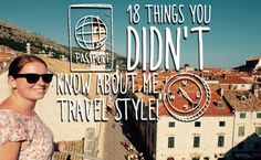 18 Things you didn't know about me, travel style #travel #traveltag