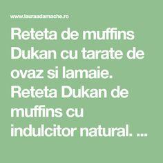Reteta de muffins Dukan cu tarate de ovaz si lamaie. Reteta Dukan de muffins cu indulcitor natural. Muffins cu tarate de ovaz si tarate de grau. Math Equations