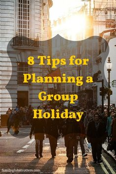 8 Tips for Planning a Group Holiday. Practical & useful family travel tips and holiday inspiration @ familyglobetrotters.com