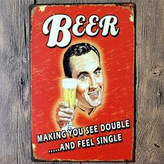 "Beer ""Making You See Double And Feel Single"" Wall Poster"