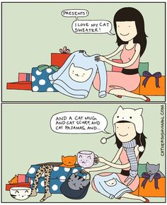 """""""Cat people presents are predictable but always welcome. """""""