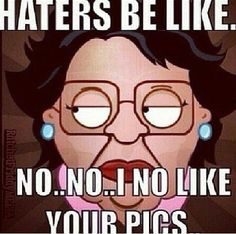 Haters be like . Haters Be Like, I Dont Like You, Whatever Quotes, Funny Jokes, Hilarious, Find Your Friends, Pinterest Memes, Smart Quotes, Funny As Hell