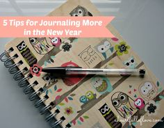 Write it down before you forget it.  5 Tips for Journaling More in the New Year!