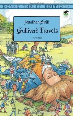 Gulliver's Travels (Dover Thrift Editions) by Jonathan Swift, http://www.amazon.com/dp/0486292738/ref=cm_sw_r_pi_dp_FHweqb1E8FXW2