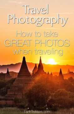 Travel Photography Guide: how to take great photos when traveling.