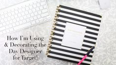 How I'm Using & Decorating the Day Designer for Target