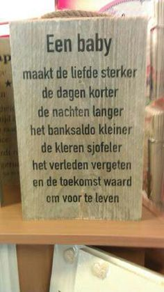 Een baby maakt het leven mooier Baby Shower Gifts, Baby Gifts, Spiritual Words, Dutch Quotes, Funny Phrases, My Little Baby, Baby Quotes, Printing Labels, Baby Hacks
