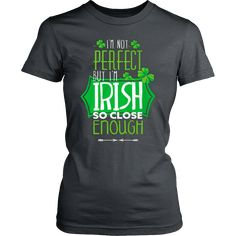 515b05d6c59 I m not perfect Irish T-shirt