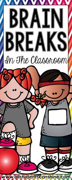 All Students Can Shine: EASY Ways To Make Brain Breaks Successful In Your Classroom