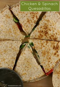 Chicken and Spinach Quesadillas ~ ready in less than 30 minutes | 5DollarDinners.com