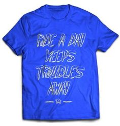 Ride a Day Keeps Troubles Away - Biker T-Shirt by 100kmph