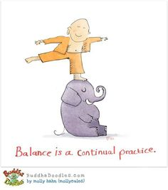 Balance is a Continual Practice
