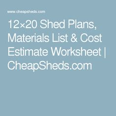 Free storage shed plans materials list garden for Home materials cost estimator