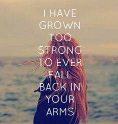 ~ I have grown too strong to ever fall back in your arms ~ #ChristinaPerri - Jar of Hearts