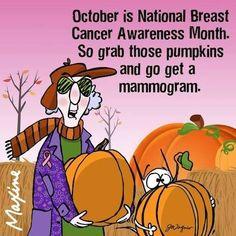 Don't wait for October, go get your mammogram!