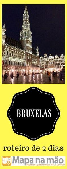 O que fazer em Bruxelas - roteiro de 2 dias - Mapa na mão
