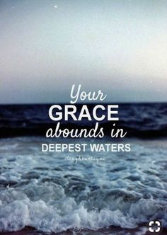 Your grace abounds in deepest waters, your sovereign hand will be my guide, where feet may fail and fear surrounds me, You& never failed and You won& start now. Ocean Quotes, Beach Quotes, Life Quotes Love, Quotes About God, Quotes About The Ocean, Bible Verses Quotes, Faith Quotes, Jesus Quotes, Scriptures