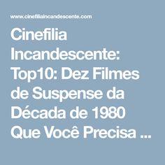 Cinefilia Incandescente: Top10: Dez Filmes de Suspense da Década de 1980 Que Você Precisa Assistir