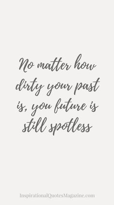 Good No Matter How Dirty Your Past Is