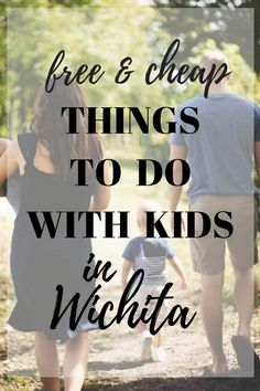 Free and Cheap Things to Do with Kids in Wichita in 2018