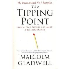 The Tipping Point - another cool book by malcom gladwell