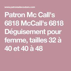 Patron Mc Call's 6818 McCall's 6818 Déguisement pour femme, tailles 32 à 40 et 40 à 48