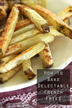 How to Bake Delectable French Fries