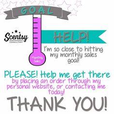 Help me reach my personal goal!! Visit ShaylaBurton.scentsy.us