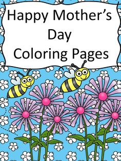 Preschool or Kindergarten Reading or Writing Activity -Free Happy Mothers Day Coloring Pages: Help your little one wish mom a happy Mother's Day with these fun coloring pages.