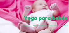 Yoga para Bebés > 28 Novembro 2015 @ Biblioteca Biblioteca Municipal de Vale de Cambra