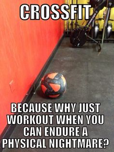 """#Crossfit: Because why just workout when you can endure a physical nightmare?"" #Fitness #Humour"
