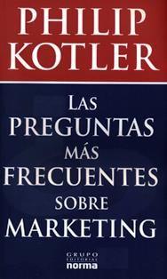 Las preguntas más frecuentes sobre marketing / Philip Kotler ; traducción, Antonio Núñez Ramos. HF 5415 K77P