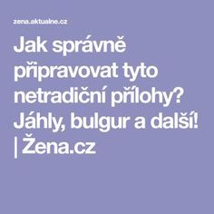 Jak správně připravovat tyto netradiční přílohy? Jáhly, bulgur a další! | Žena.cz