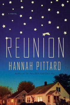 Reunion: A Novel by Hannah Pittard. LibraryReads pick October 2014.