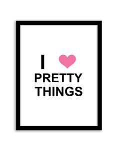 Download and print this free printable I heart pretty things wall art for your home or office!