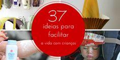 37 ideias para facilitar a vida com crianças :http://blogchegadebagunca.com.br/37-ideias-para-facilitar-a-vida-com-criancas/