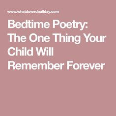Bedtime Poetry: The One Thing Your Child Will Remember Forever