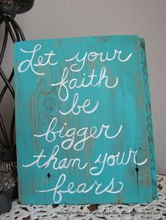 Wood Sayings Sign Reclaimed Wood Barn Wood Let Your Faith be Bigger than Your Fears