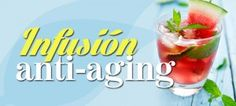 Infusión anti-anging | The Beauty Effect